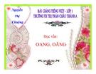 Bài giảng Tiếng Việt 1 bài 94: Học vần OANG - OĂNG