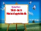 Bài giảng Số học 6 chương 2 bài 10: Nhân hai số nguyên khác dấu