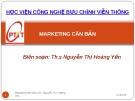 Bài giảng Marketing căn bản - ThS. Nguyễn Thị Hoàng Yến