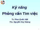 Kỹ năng phỏng vấn tìm việc (Ts. Phan Quốc Việt - Ths. Nguyễn Huy Hoàng)