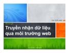 Lập trình web  - Chương 7 Truyền nhận dữ liệu qua môi trường web