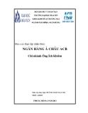 Báo cáo thực tập nhận thức: Ngân hàng Á Châu ACB Chi nhánh Ông Ích Khiêm