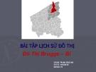 Bài tập lịch sử đô thị: Đô Thị Brugge – Bỉ