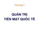Bài giảng Tài chính quốc tế ( Đại học công nghiệp TP Hồ Chí Minh) - Chương 7