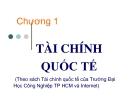 Bài giảng Tài chính quốc tế ( Đại học công nghiệp TP Hồ Chí Minh) - Chương 1