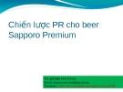 Thuyết trình: Chiến lược PR cho beer Sapporo Premium