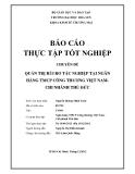 Báo cáo thực  tập tốt nghiệp: Quản trị rủi ro tác nghiệp tại ngân hàng TMCP công thương Việt Nam chi nhánh Thủ Đức