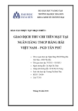 Báo cáo thực tập nhận thức: Giao dịch thu chi tiền mặt tại ngân hàng TMCP Hàng hải Việt Nam - PGD Tân Phú