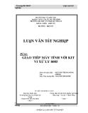 Luận văn tốt nghiệp: Giao tiếp máy tính với KIT vi xử lý 8085