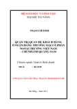 Tóm tắt luận văn thạc sĩ: Quản trị quan hệ khách hàng ở ngân hàng thương mại cổ phàn ngoại thương Việt Nam - chi nhánh Quảng Nam