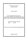 Tóm tắt luận văn thạc sĩ: Quản trị rủi ro tín dụng tại ngân hàng Thương mại Cổ phần Việt Nam Thịnh Vượng (VPBank) - Chi nhánh Bình Định