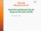 Tiểu luận động học xúc tác: Quá trình hydroformyl hóa sử dụng xúc tác phức của Rh
