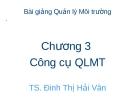 Bài giảng Quản lý môi trường ( TS Đinh Thị Hải Vân) - Chương 3