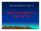 Bài giảng bài 2: Tích vô hướng của hai vectơ - Toán học 10 – GV.Trần Thanh Tú