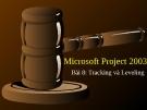 Microsoft Project 2003 - Bài 8: Tracking và Leveling