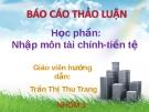 Báo cáo thảo luận: Trình bày những nguyên nhân dẫn đến lạm phát và thực trạng lạm phát ở Việt Nam hiện nay