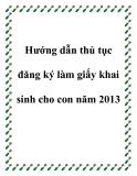 Hướng dẫn thủ tục đăng ký làm giấy khai sinh cho con năm 2013