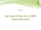 Bài giảng Lập trình mô phỏng robot và hệ cơ điện tử ME4291: Bài 4 - PGS. Phan Bùi Khôi, TS. Phan Mạnh Dần