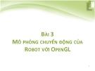 Bài giảng Lập trình mô phỏng robot và hệ cơ điện tử ME4291: Bài 3 - PGS. Phan Bùi Khôi, TS. Phan Mạnh Dần