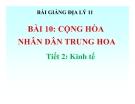 Bài giảng Cộng hòa nhân dân Trung Hoa (tiết 2)- Địa lý 11 - GV.Trần Thanh Nhàn