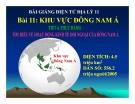 Bài giảng Khu vực Đông Nam Á (tiết 4)- Địa lý 11 - GV.Trần Thanh Nhàn