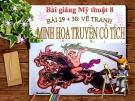 Bài giảng Minh họa truyện cổ tích - Mỹ thuật 8 - GV.T.Ánh Hồng