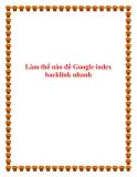 Làm thế nào để Google index backlink nhanh