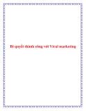 Bí quyết thành công với Viral marketing