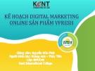 Đề tài: Kế hoạch Digital Marketing online sản phẩm Vfresh