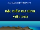 Bài giảng Địa lý 8 bài 28: Đặc điểm địa hình Việt Nam