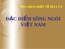 Bài giảng Địa lý 8 bài 33: Đặc điểm sông ngòi Việt Nam