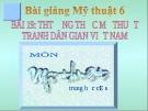 Bài giảng Tranh dân gian Việt Nam - Mỹ thuật 6 - GV.N.Hồng Nhung