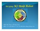 Bài giảng Kỹ thuật robot - GV. Nguyễn Hoàng Long