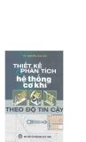 Thiết kế và phân tích hệ thống cơ khí theo độ tin cậy - TS. Nguyễn Hữu Lộc