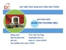 Bài giảng Quản trị thương hiệu - ThS. Trần Thị Thập