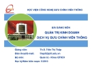 Bài giảng Quản trị kinh doanh dịch vụ bưu chính viễn thông - Ths. Trần Thị Thập