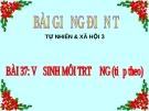 Slide bài Bài 37 Vệ sinh môi trường (TT) - Tự Nhiên Xã Hội 3 - GV.H.T.Minh