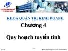 Bài giảng Phân tích định lượng trong kinh doanh (Trần Tuấn Anh) - Chương 4: Quy hoạch tuyến tính