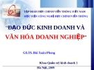 Bài giảng Đạo đức kinh doanh và văn hóa doanh nghiệp - GS.TS. Bùi Xuân Phong