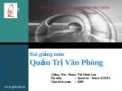 Bài giảng Quản trị văn phòng - Phạm Thị Minh Lan