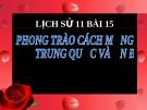 Bài giảng môn Lịch sử 11 bài 15:  Phong trào cách mạng ở Trung Quốc và Ấn Độ (1918 - 1939)