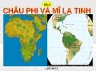 Bài giảng Lịch sử 11 bài 5: Châu Phi và khu vực Mỹ Latinh (Thế kỷ XIX - đầu thế kỷ XX)
