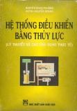 Ebook Hệ thống điều khiển bằng thủy lực - Nguyễn Ngọc Phương, Huỳnh Nguyễn Hoàng