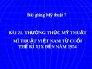 Bài 21: Mỹ thuật VN cuối TK XIX đến 1954 - Bài giảng điện tử Mỹ thuật 7 - GV.N.Văn Chung