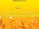 Bài giảng Lịch sử 10 bài 5: Trung Quốc thời phong kiến