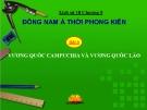 Bài giảng Lịch sử 10 bài 9: Vương Quốc Cam-pu-chia và Vương quốc Lào