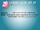 Bài giảng Lịch sử 10 bài 25: Tình hình chính trị, kinh tế, văn hóa dưới triều Nguyễn (Nửa đầu thế kỷ XIX