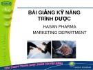 Bài giảng Kỹ năng trình dược: Hasan pharma Marketing department