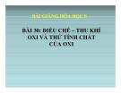 Bài giảng Bài thực hành 4 Điều chế - Thu khí oxi - Hóa 8 - GV.N Nam