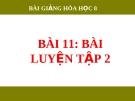 Bài giảng Bài luyện tập 2 - Hóa 8 - GV.N Nam